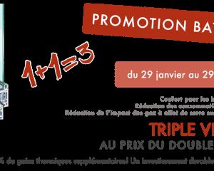 PROMOTION - Le Triple au prix du Double