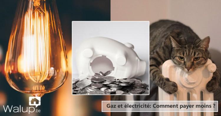 Gaz et électricité: Comment payer moins ?