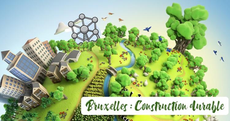 Bruxelles, un exemple en matière de construction durable