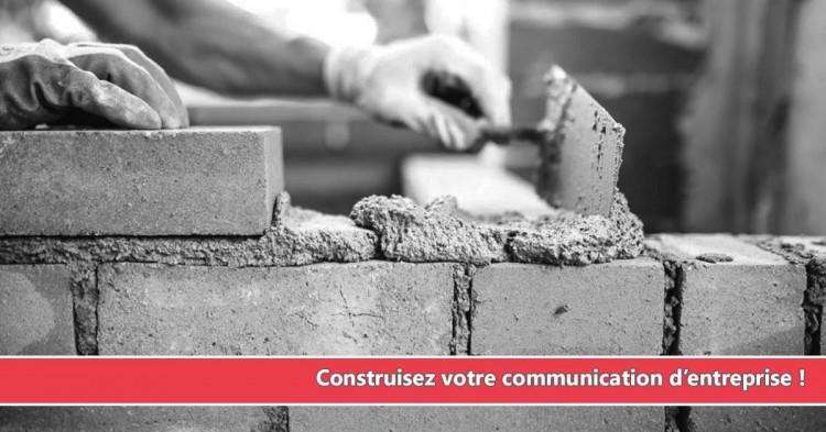 Construisez votre communication d'entreprise !
